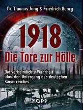 1918 - Die Tore zur Hölle (Buch) Friedrich Georg u. Dr. Thomas Jung