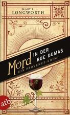 MARY L LONGWORTH: Mord in der Rue Dumas - EIN PROVENCE-KRIMI - TB - NEU