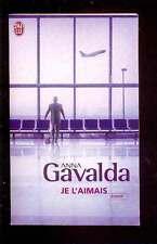 Anna GAVALDA - Je l'aimais, J'ai Lu, 2008 état NEUF