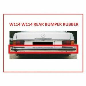 Mercedes Benz W114 W115 Rear Bumper Rubber Brand New