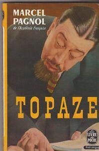 Topaze  - Marcel Pagnol . Poche 1968. Théâtre . instituteur