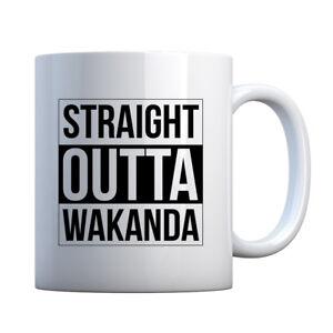 Mug Straight Outta Wakanda Ceramic Gift Mug #3086