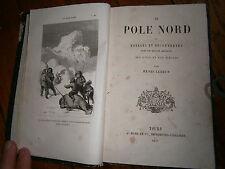 Le Pôle Nord ou voyages et découvertes dans les régions arctiques-Lebrun-1857