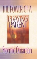 The Power of a Praying Parent by Stormie Omartian (1995, Paperback)
