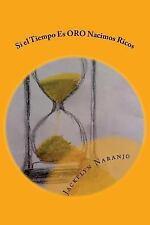 Si el Tiempo Es ORO Nacimos Ricos by Jackelyn Naranjo (2014, Paperback)