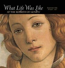 What Life Was Like at the Rebirth of Genius: Renaissance Italy-ExLibrary