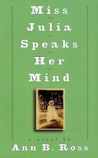 Miss Julia: Miss Julia Speaks Her Mind by Ann B. Ross (1999, Hardcover)
