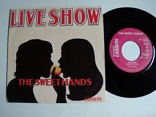 """THE SWEET HANDS : Live show 7"""" 45T 1976 French pop CARRERE 49.168"""