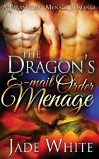 The Dragon's e-Mail Order Menage by Jade White (2016, Paperback)