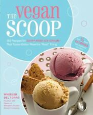 The Vegan Scoop: 150 Recipes for Dairy-Free Ice Cream that Tastes Better Than th