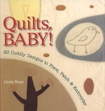 Quilts, Baby!: 20 Cuddly Designs to Piece, Patch & Embroider   *LIKE NEW