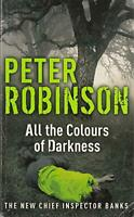 All the Colours of Darkness by Robinson  Peter, Acceptable Used Book (Hardcover)
