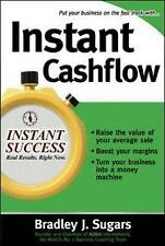 Instant Cashflow: Hundreds of Proven Strategies to Win Customers, Boost Margins…