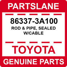 86337-3A100 Toyota OEM Genuine ROD & PIPE, SEALED W/CABLE