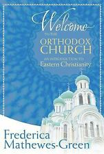 Welcome to the Orthodox Church : An Introduction to Eastern Christianity by...