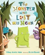 The Monster Who Lost His Mean by Tiffany Strelitz Haber (2012, Hardcover)