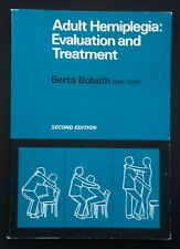 ADULT HEMIPLEGIA: EVALUATION & TREATMENT Berta Bobath (Paperback, 1987) 2nd Ed