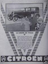 PUBLICITÉ 1929 CITROËN LE COUPÉ DE VILLE C6 VOITURE DE HAUTE DISTINCTION