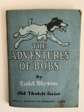 Enid Blyton - THE ADVENTURES OF BOBS - 1939 first edition - Old Thatch series