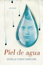Piel de agua: Una novela (Spanish Edition)