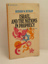 Israel And The Nations In Prophecy by Richard DeHaan