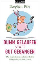Dumm gelaufen statt gut gegangen von Stephen Pile (2014, Taschenbuch)