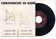 "45 RPM Songbook Zion Psalm 95 - 96 - 117 - 150 Choir vallicelliano 7"" Xian"