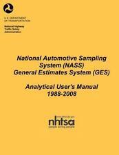 National Automotive Sampling System (NASS) General Estimates System (GES):...