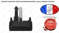 BOUTON OUVERTURE COFFRE HAYON MEGANE SCENIC 1 phase 2 RENAULT 1999-2003