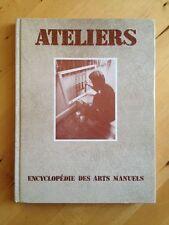 Encyclopédie Des Arts Manuels. Ateliers. Tome 6