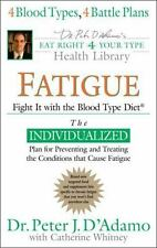 NEW - Fatigue: Fight It with the Blood Type Diet by D'Adamo, Dr. Peter J.