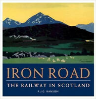 Iron Road: The Railway in Scotland, New, P. J. G. Ransom Book