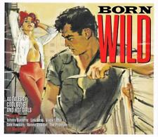 BORN WILD - 40 Tales Of Cool Guys & Hot Girls - VARIOUS ARTISTS (NEW SEALED 2CD)