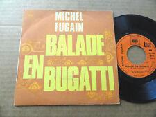 "DISQUE 45T DE MICHEL FUGAIN  "" BALLADE EN BUGATTI """