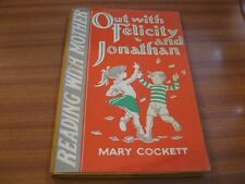 OUT WITH FELICITY AND JONATHAN BY MARY COCKETT READING WITH MOTHER SERIES 1ST ED