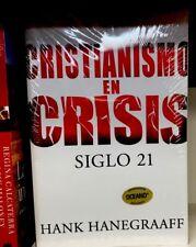Cristianismo en Crisis : Siglo 21 by Hank Hanegraaff (2010, Paperback)