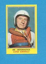 CAMPIONI dello SPORT 1970-71-Figurina n.208- CRIVELLI -MOTONAUTICA-NEW