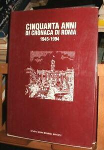 CINQUANTA ANNI DI CRONACA DI ROMA / Sindacato Cronisti Romani 1995