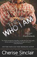 This Is Who I Am (Masters of the Shadowlands) (Volume 7) by Sinclair, Cherise