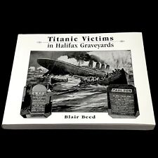 TITANIC VICTIMS IN HALIFAX GRAVEYARDS By Blair Beed Authographed
