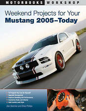 NEW Weekend Projects for Your Mustang 2005-Today (Motorbooks Workshop)