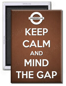 Keep Calm And Mind The Gap – Fridge Magnet