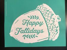 """Chalk Couture Transfer """"Happy Fallidays"""" Club Couture Oct19 FREE SHIPPING"""