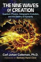 The Nine Waves of Creation: Quantum Physics, Holographic Evolution, and the Dest