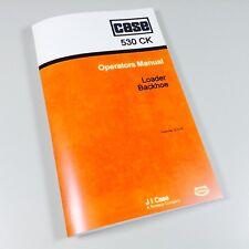 CASE 530CK BACKHOE LOADER OPERATORS OWNERS MANUAL MAINTENANCE CONTROLS
