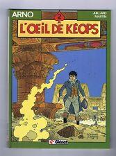 JUILLARD. Arno 2. L'Oeil de Kéops. Glénat 1985 - NEUF