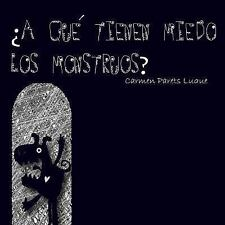 ¿a Qué Tienen Miedo Los Monstruos? by Carmen Parets Luque (2016, Paperback)