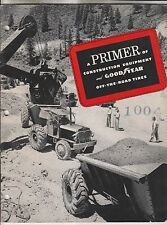 CIRCA 1947 PUBLICATION - CONSTRUCTION EQUIPMENT AND GOODYEAR OFF THE ROAD TIRES