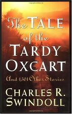 The Tale Of The Tardy Oxcart by Charles R. Swindoll