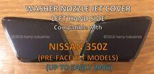 Cubierta de Chorro Boquilla de arandela Faro Lh-se adapta a Nissan 350Z-por favor, lea